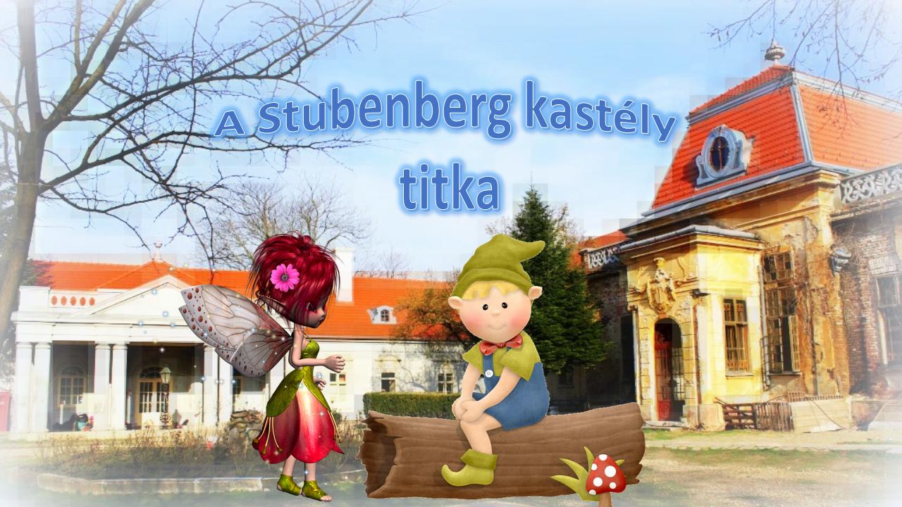 A Stubenberg- kastély titka