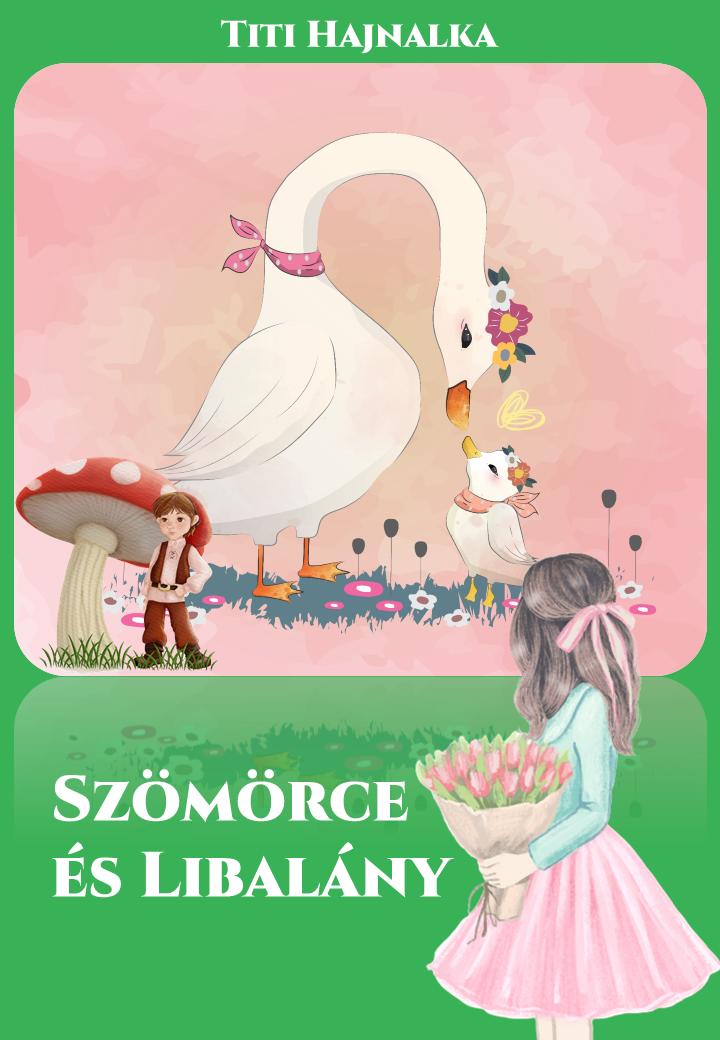 Szömörce és Libalány ( meseregény, e- book)